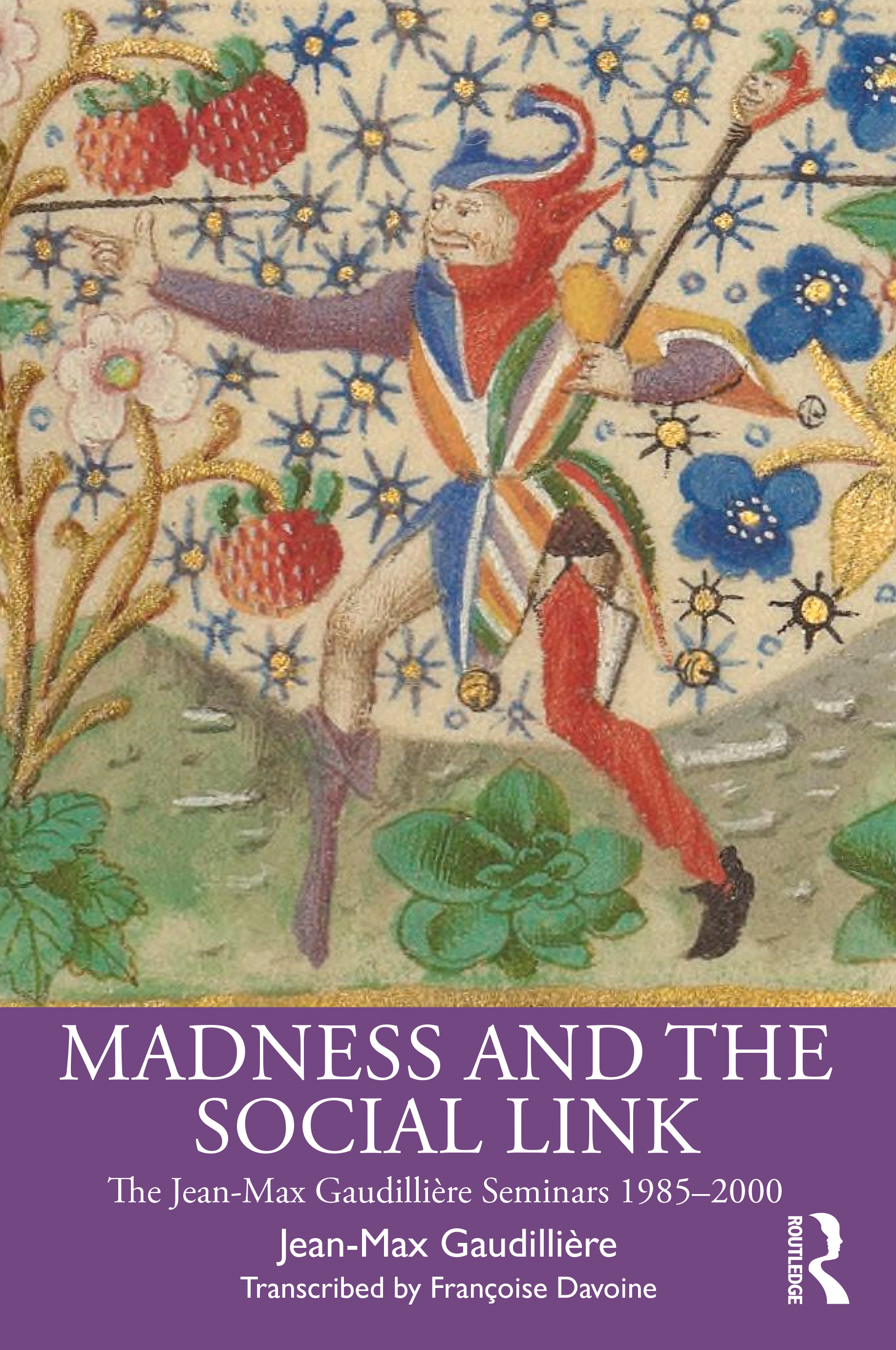 Madness and the Social Link: The Jean-Max Gaudillière Seminars 1985 – 2000 book cover