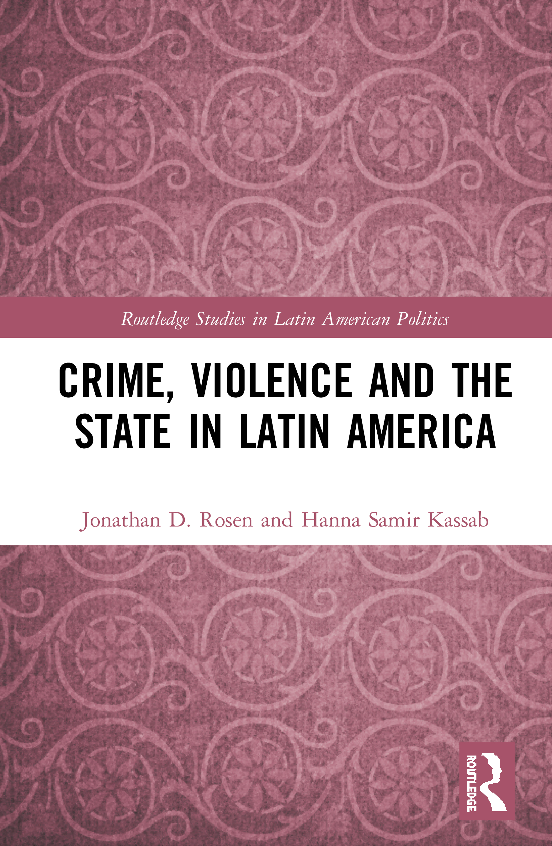 Crime, Violence and the State in Latin America book cover