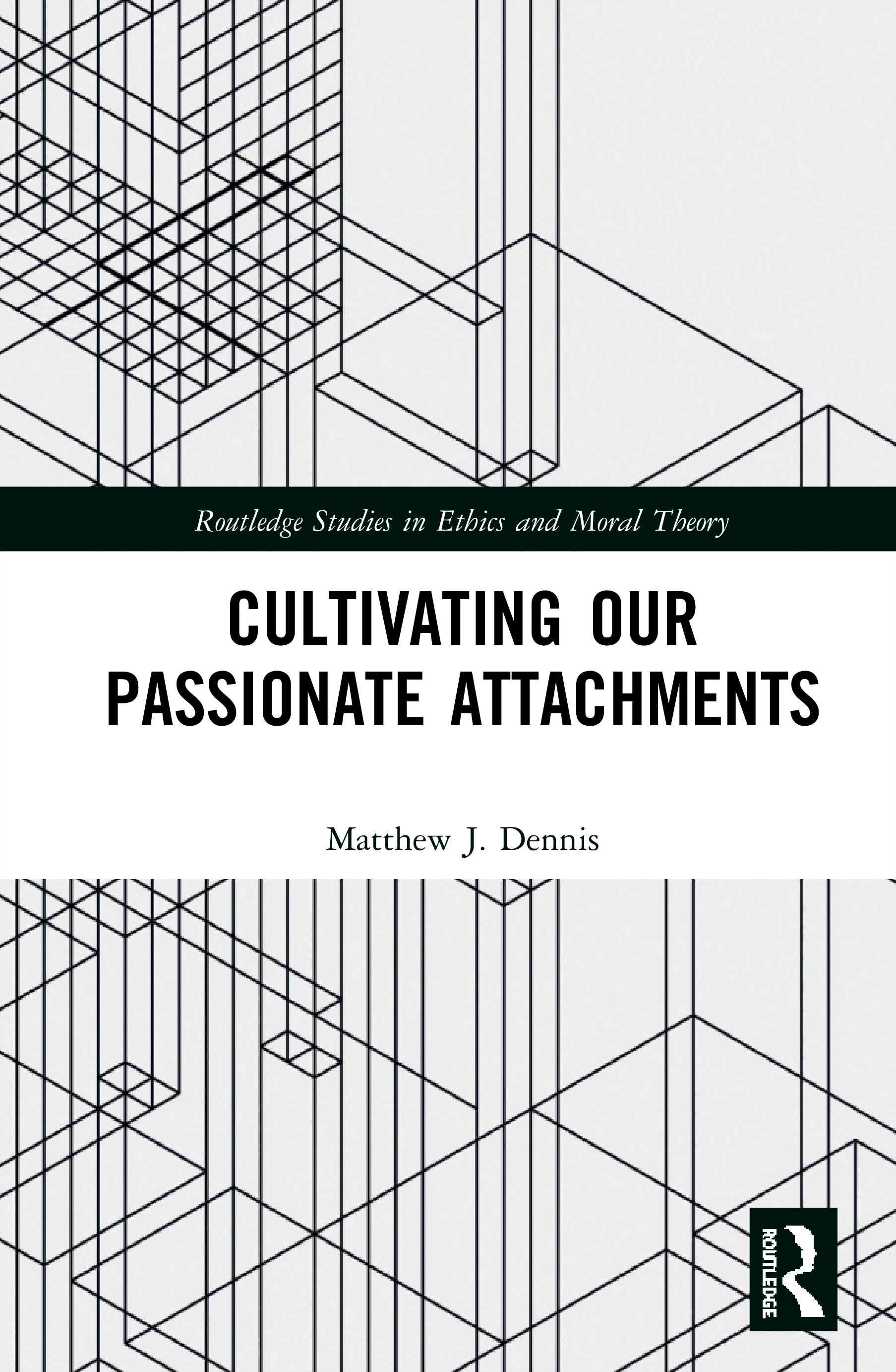 A Theory of Cultivating Our Passionate Attachments
