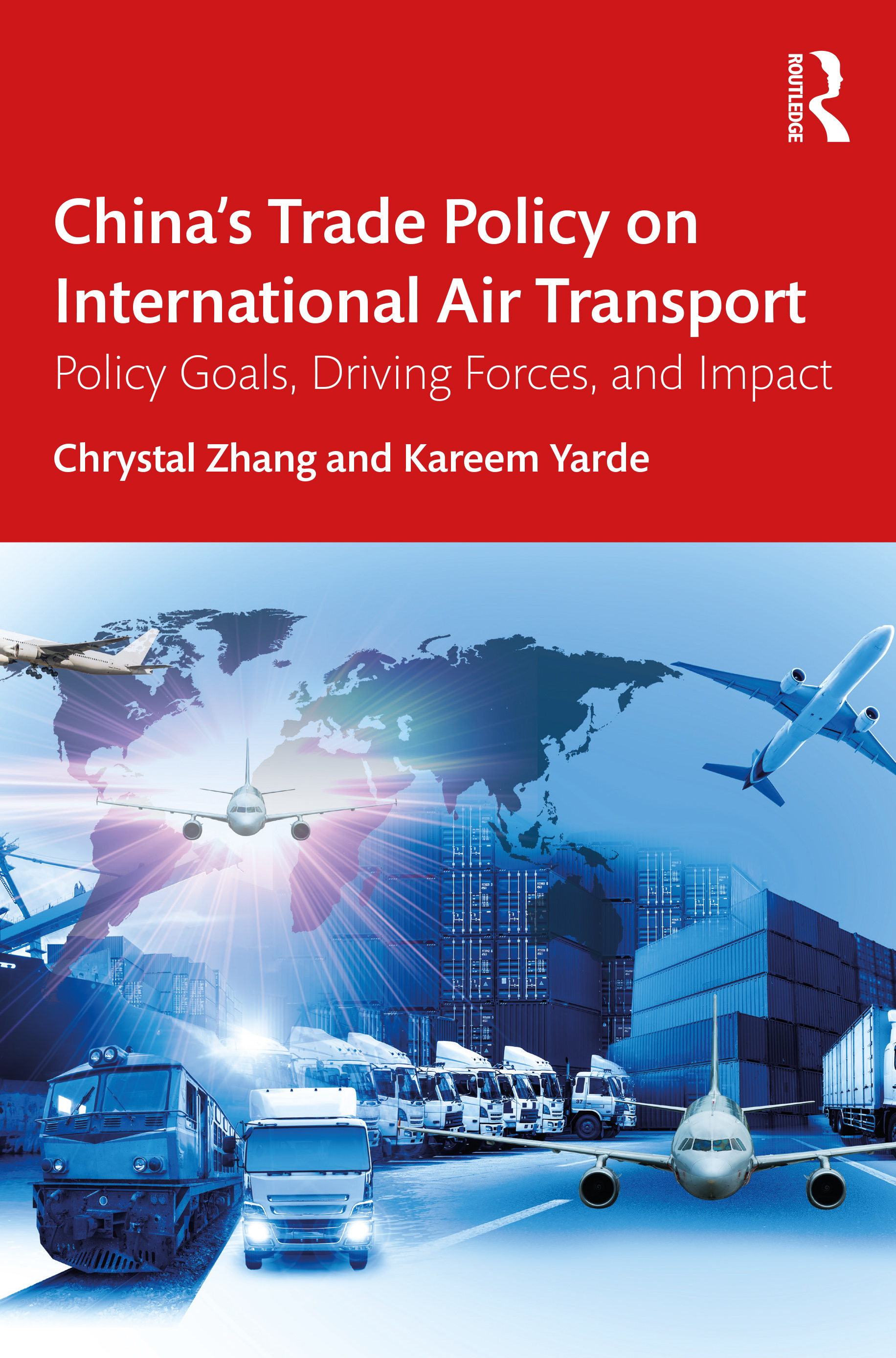 China's Trade Policy on International Air Transport: Policy Goals, Driving Forces and Impact book cover