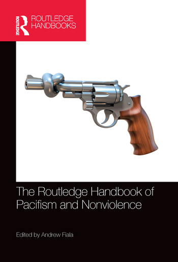 The Routledge Handbook of Pacifism and Nonviolence