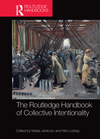 The Routledge Handbook of Collective Intentionality