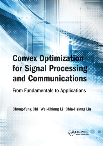 Convex Optimization for Signal Processing and Communications