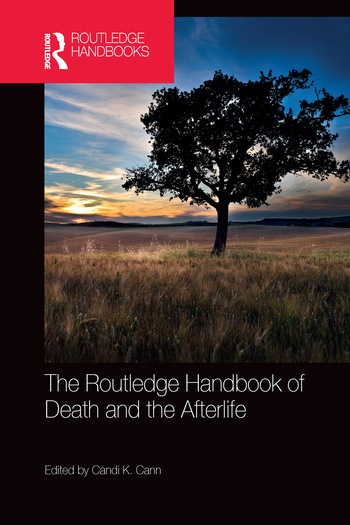 The Routledge Handbook of Death and the Afterlife