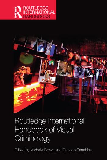 Routledge International Handbook of Visual Criminology