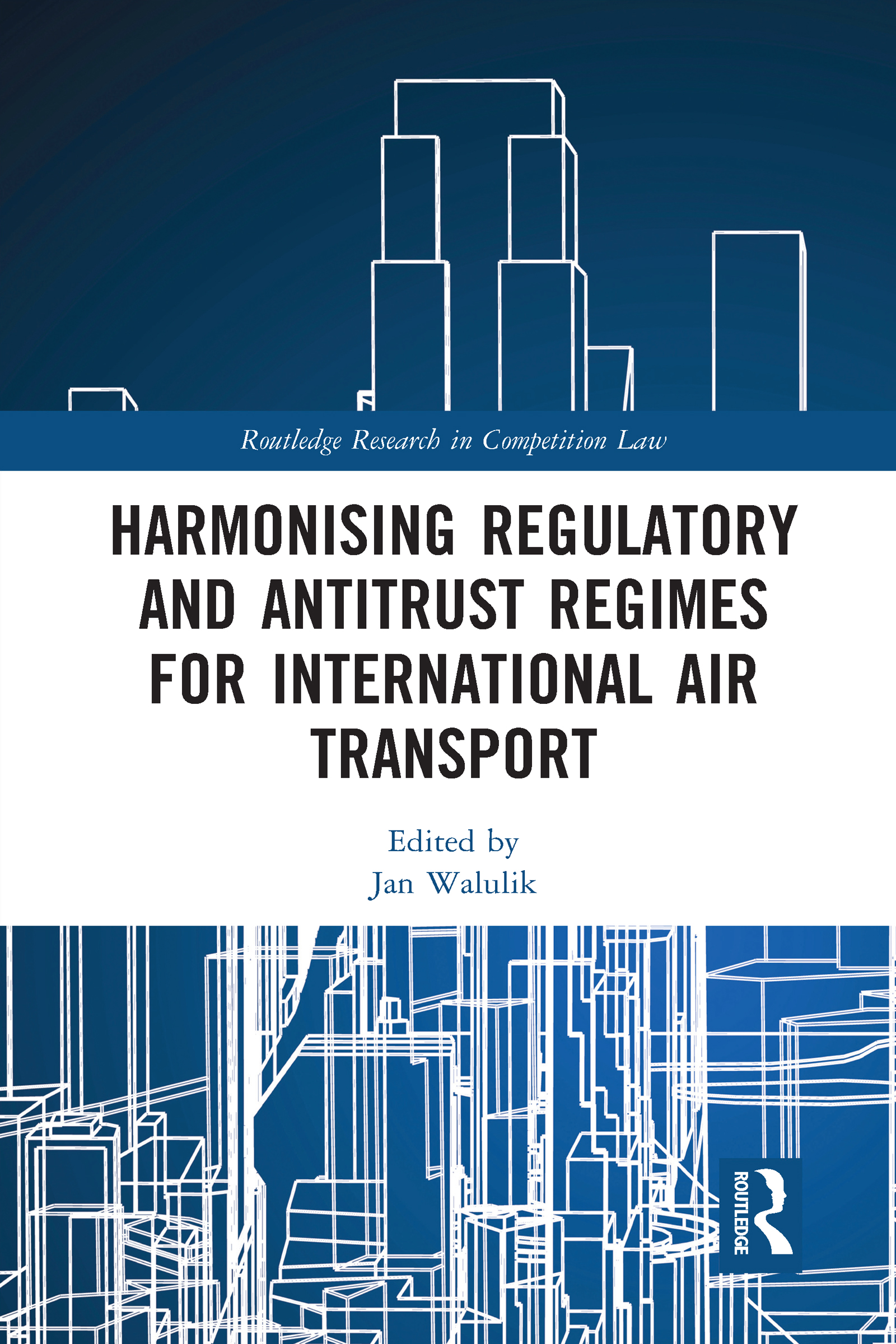 Harmonising Regulatory and Antitrust Regimes for International Air Transport