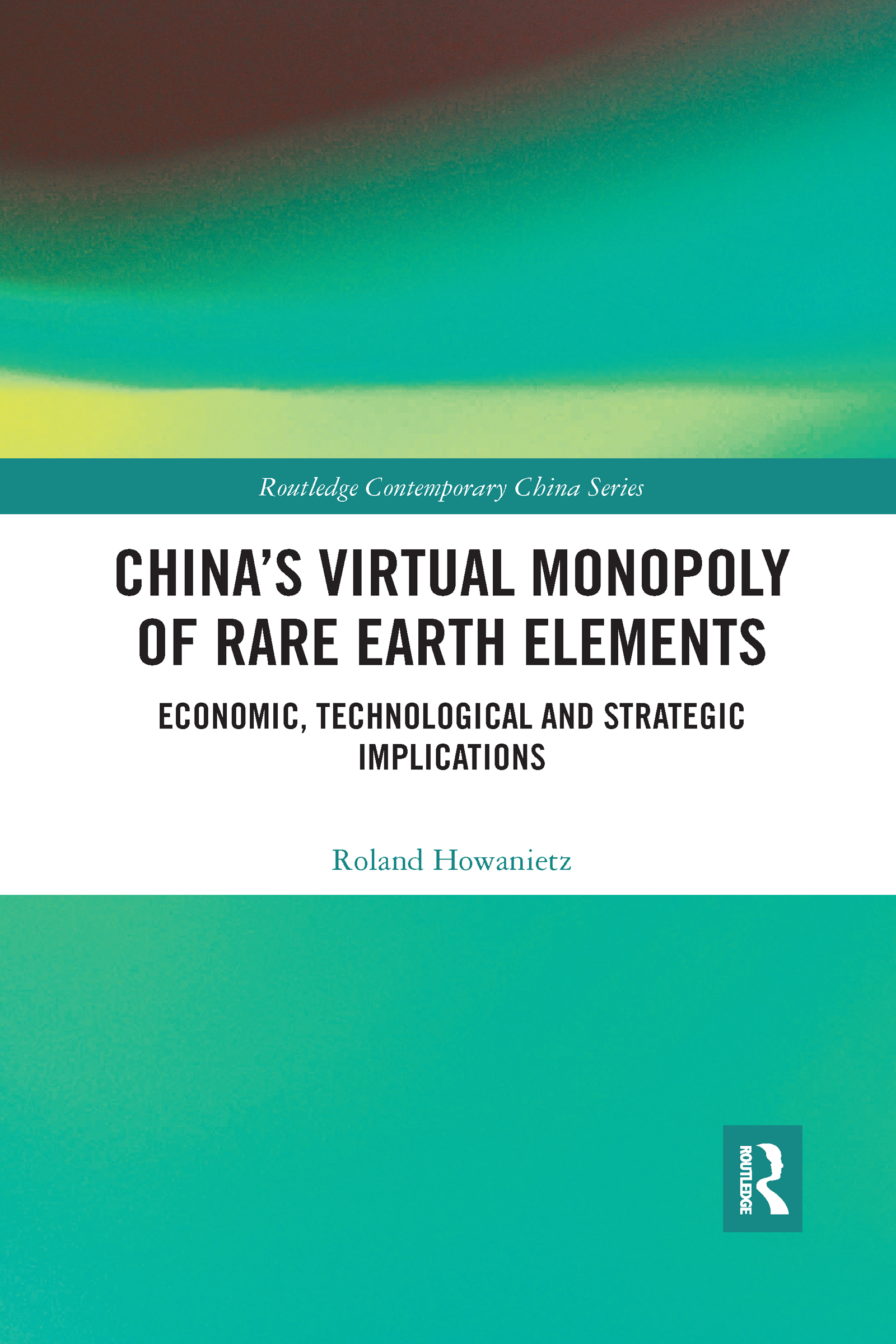 China's Virtual Monopoly of Rare Earth Elements