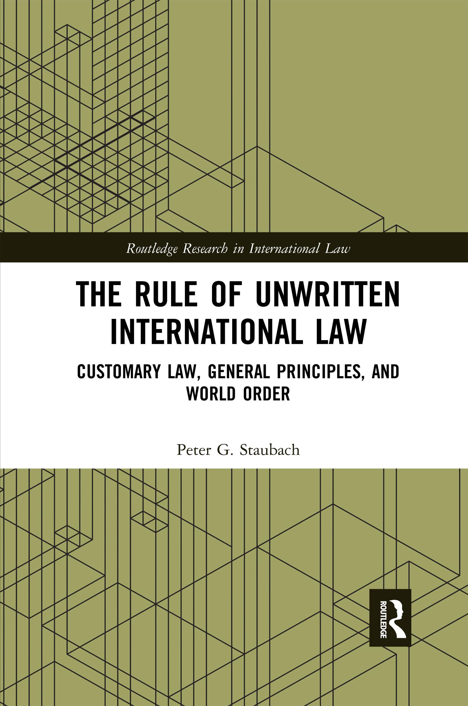 The Rule of Unwritten International Law
