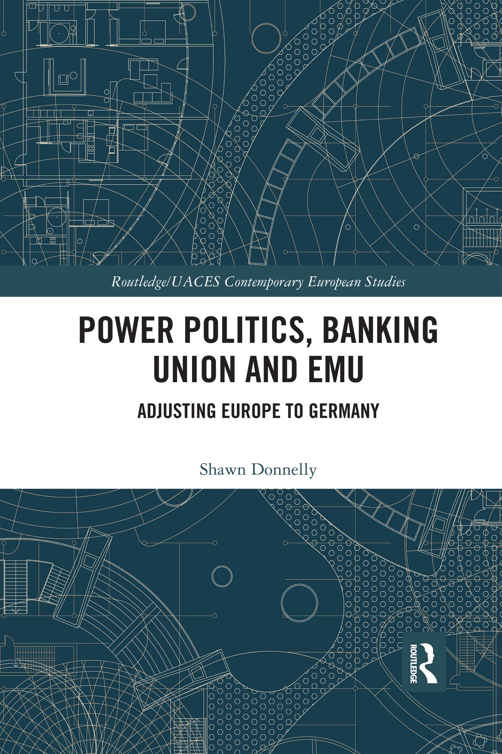 Power Politics, Banking Union and EMU
