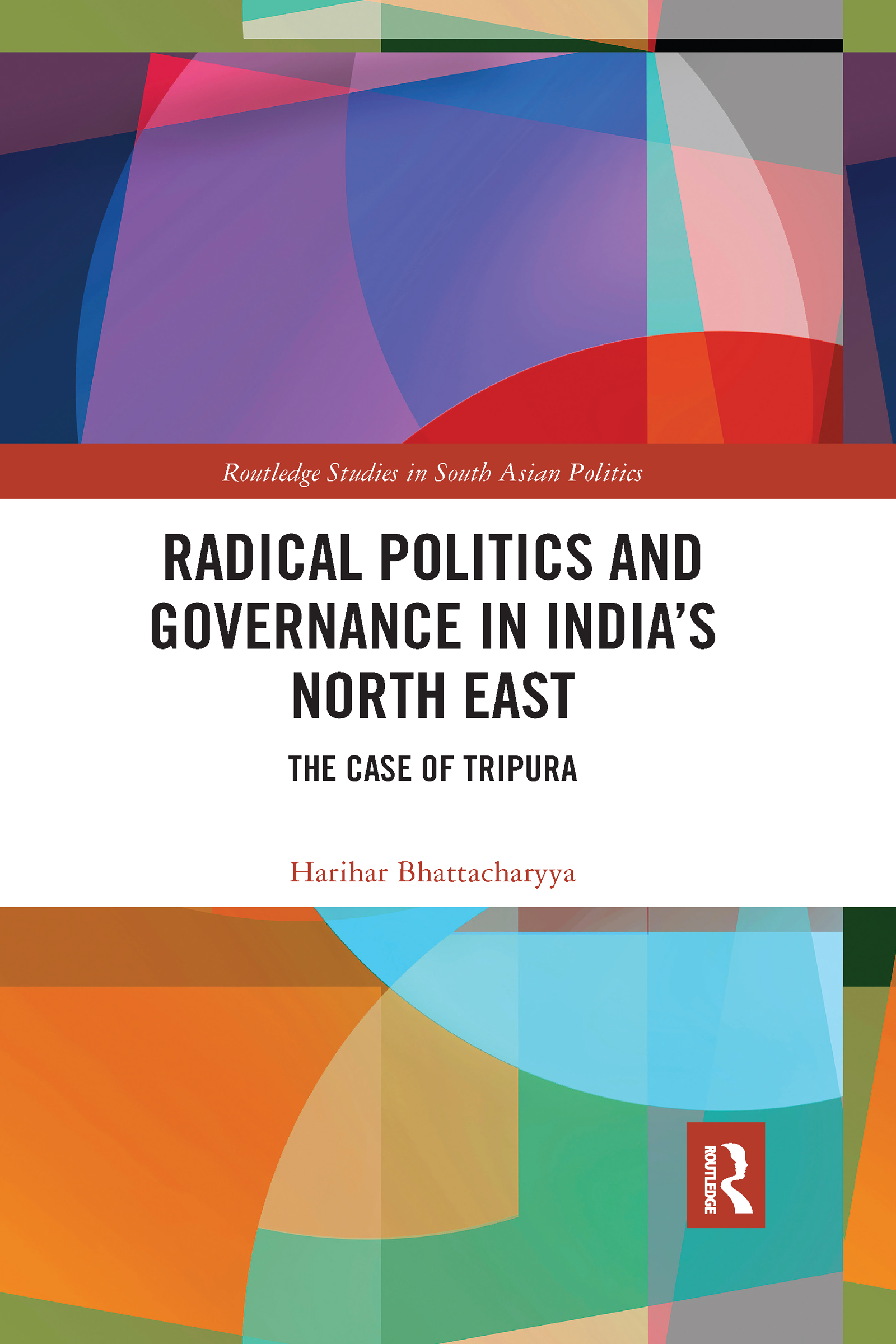 Radical Politics and Governance in India's North East