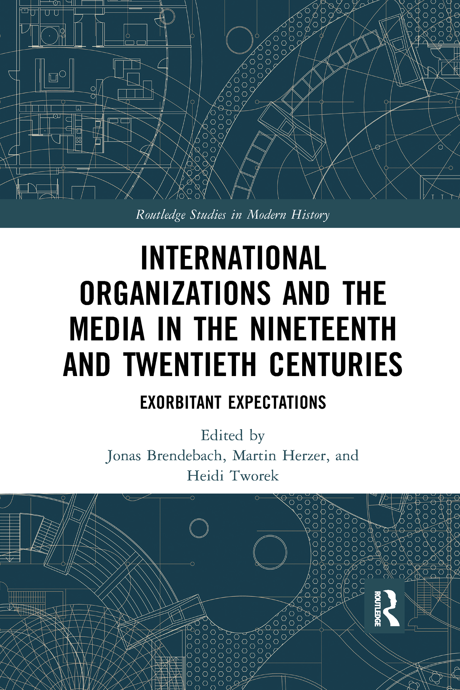 International Organizations and the Media in the Nineteenth and Twentieth Centuries