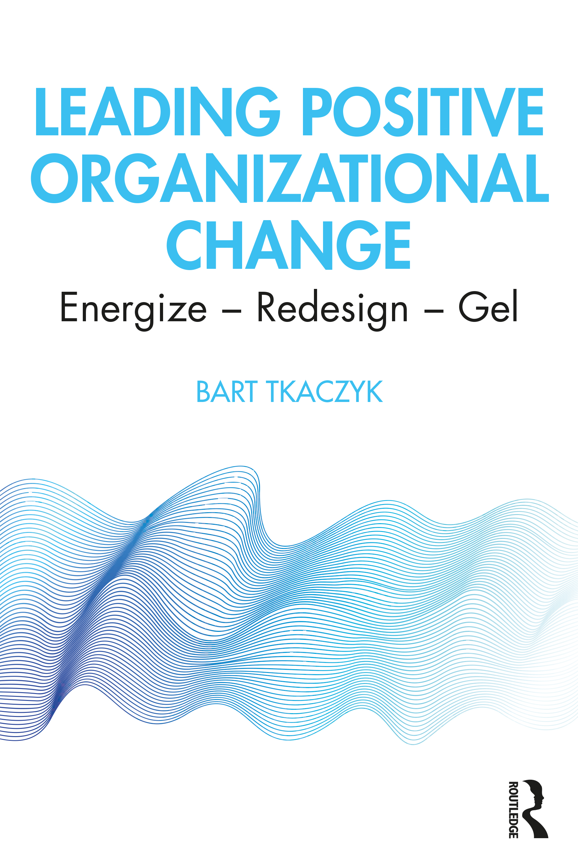 Leading Positive Organizational Change