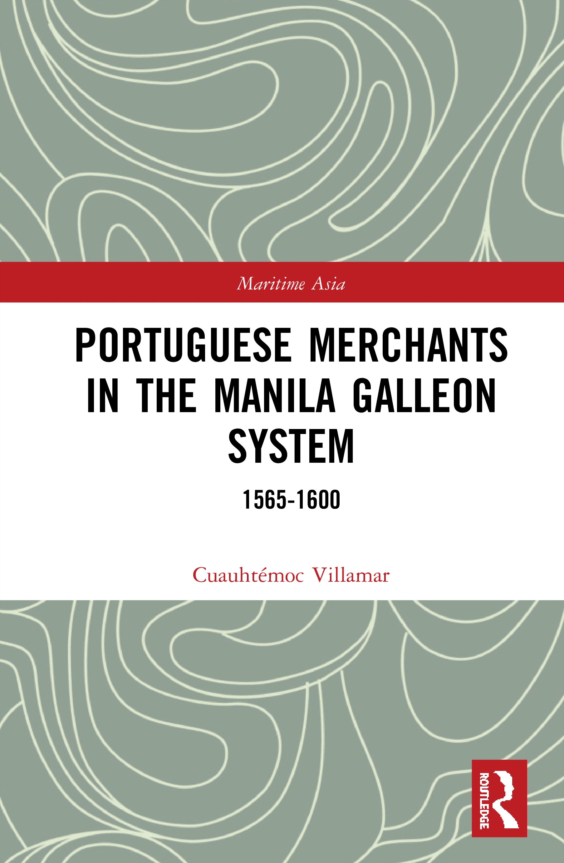 Portuguese Merchants in the Manila Galleon System