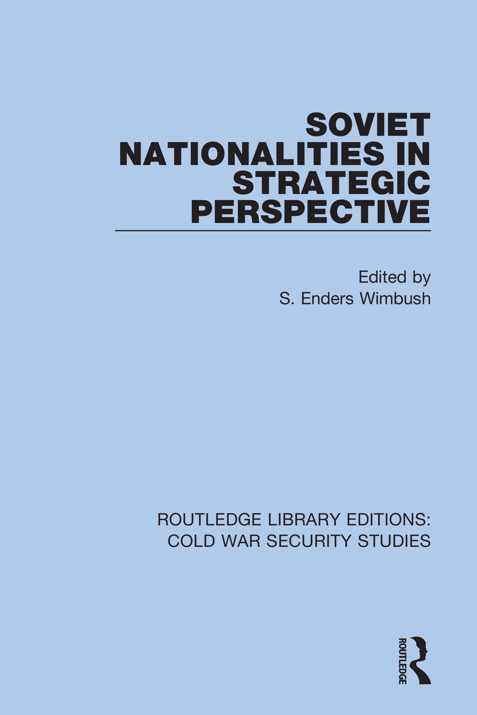 Soviet Nationalities in Strategic Perspective