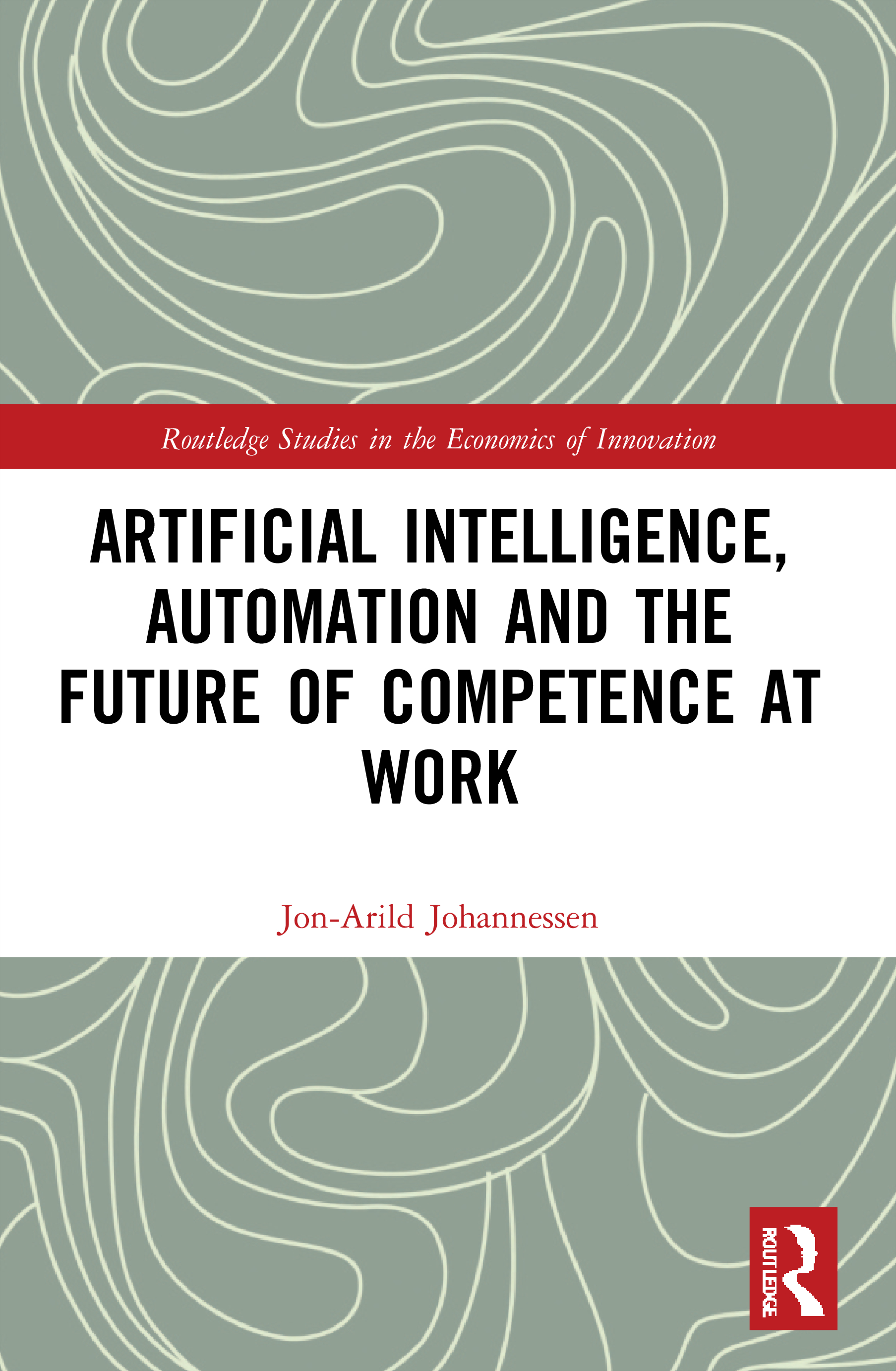 Artificial Intelligence, Automation and the Future of Competence at Work