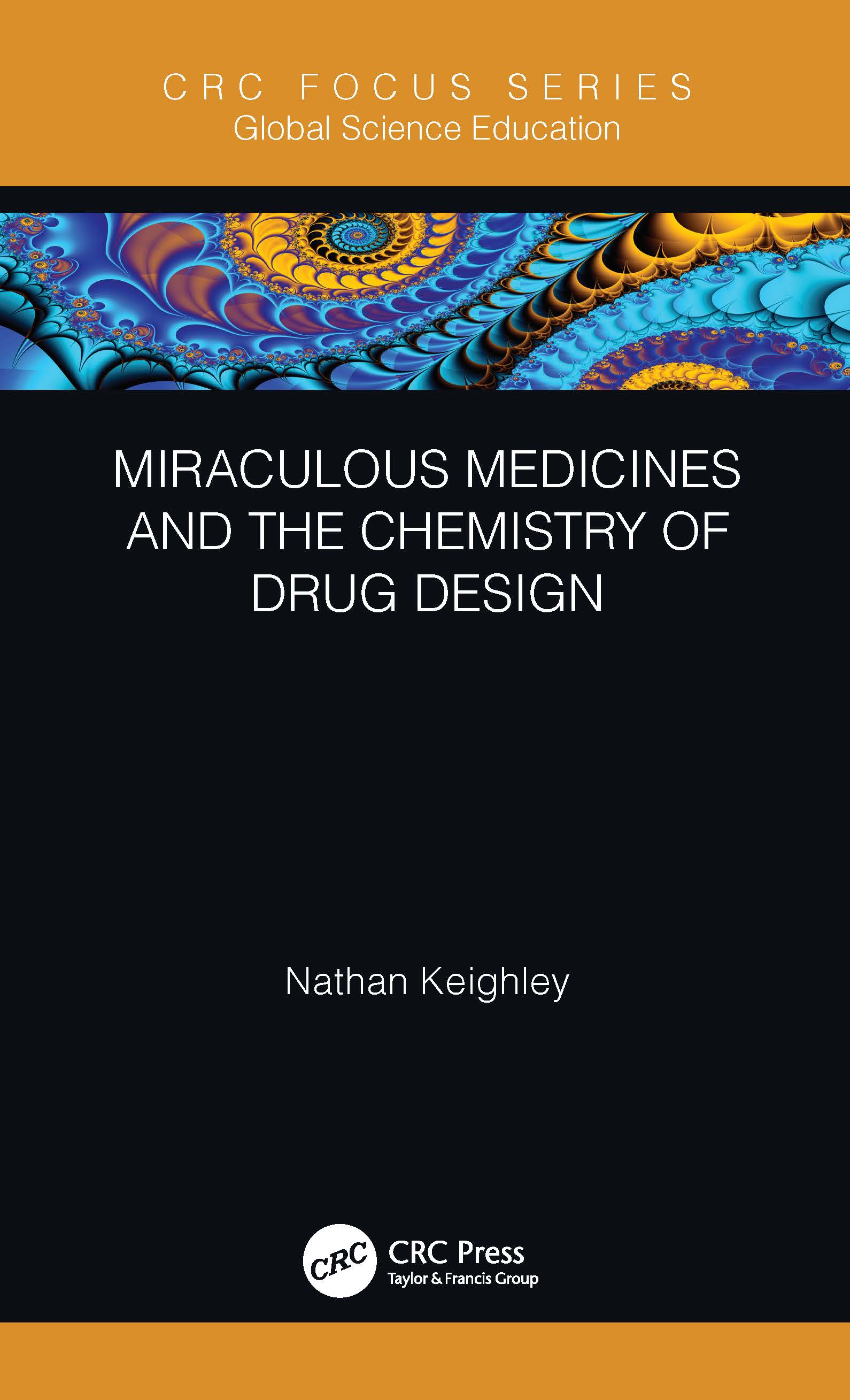 Miraculous Medicines and the Chemistry of Drug Design