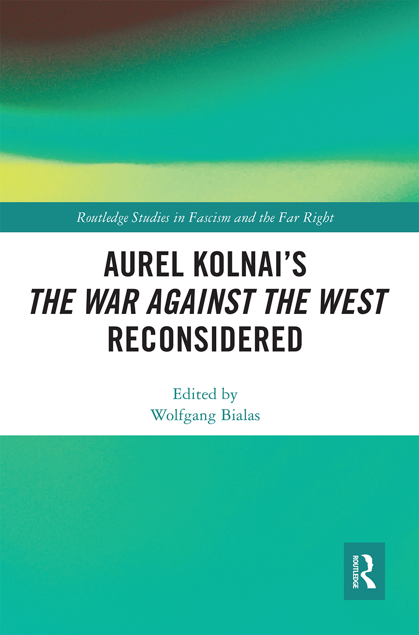 Aurel Kolnai's The War AGAINST the West Reconsidered