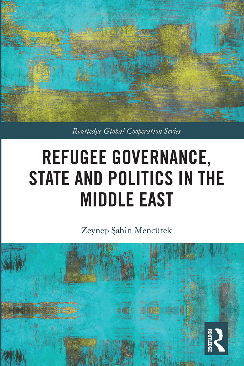 Refugee Governance, State and Politics in the Middle East