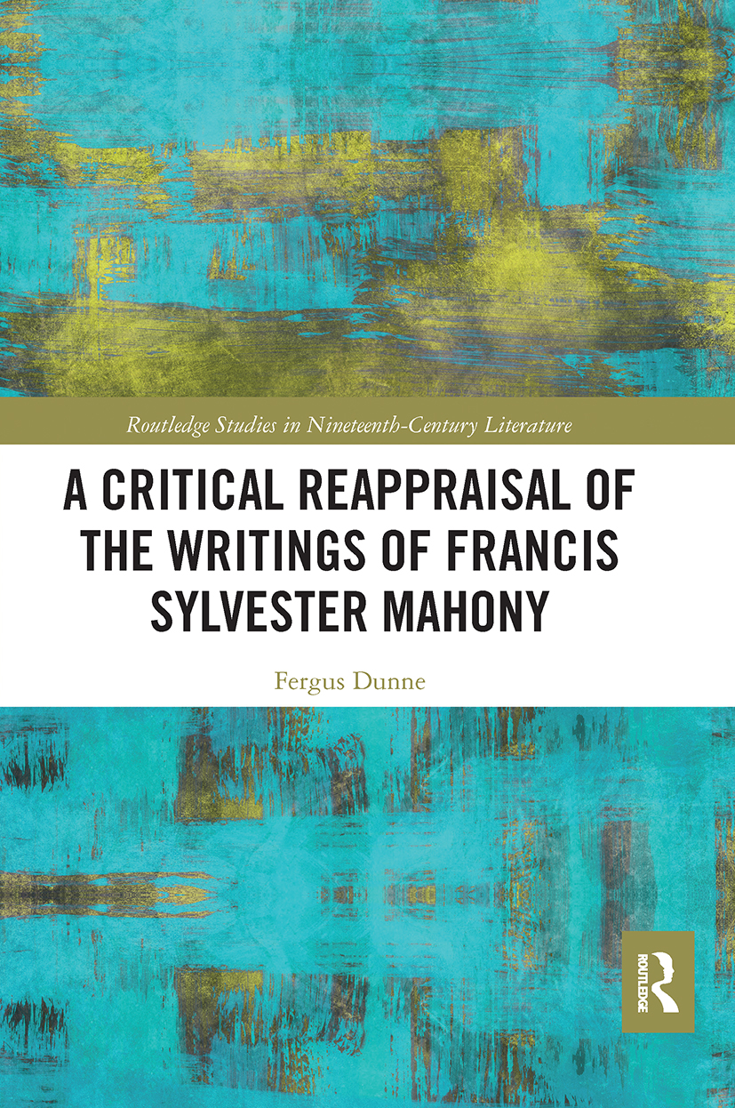 A Critical Reappraisal of the Writings of Francis Sylvester Mahony