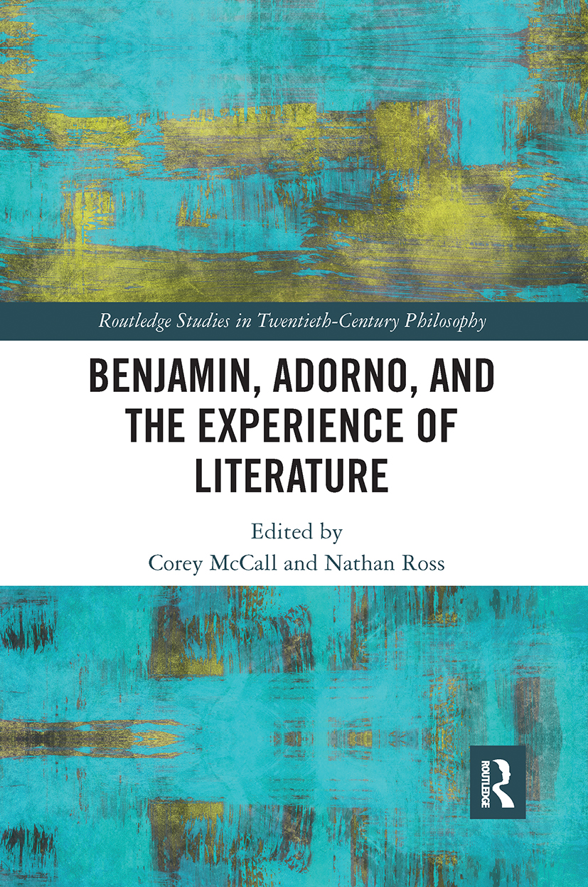 Benjamin, Adorno, and the Experience of Literature