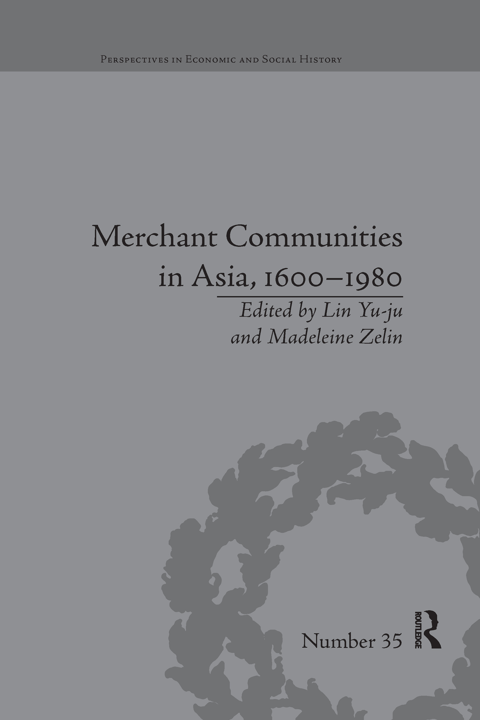 Merchant Communities in Asia, 1600–1980
