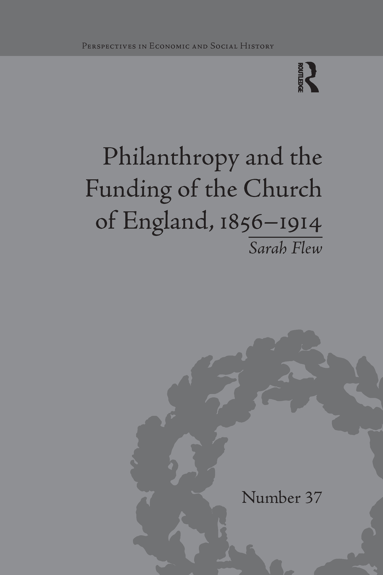 Philanthropy and the Funding of the Church of England, 1856–1914