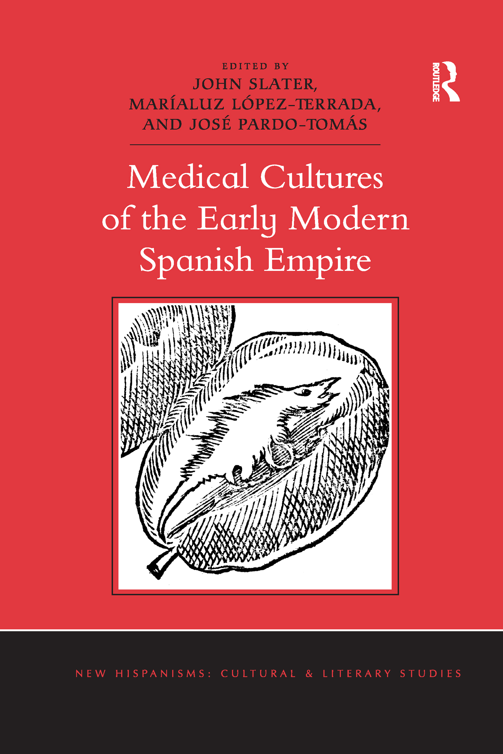 Medical Cultures of the Early Modern Spanish Empire