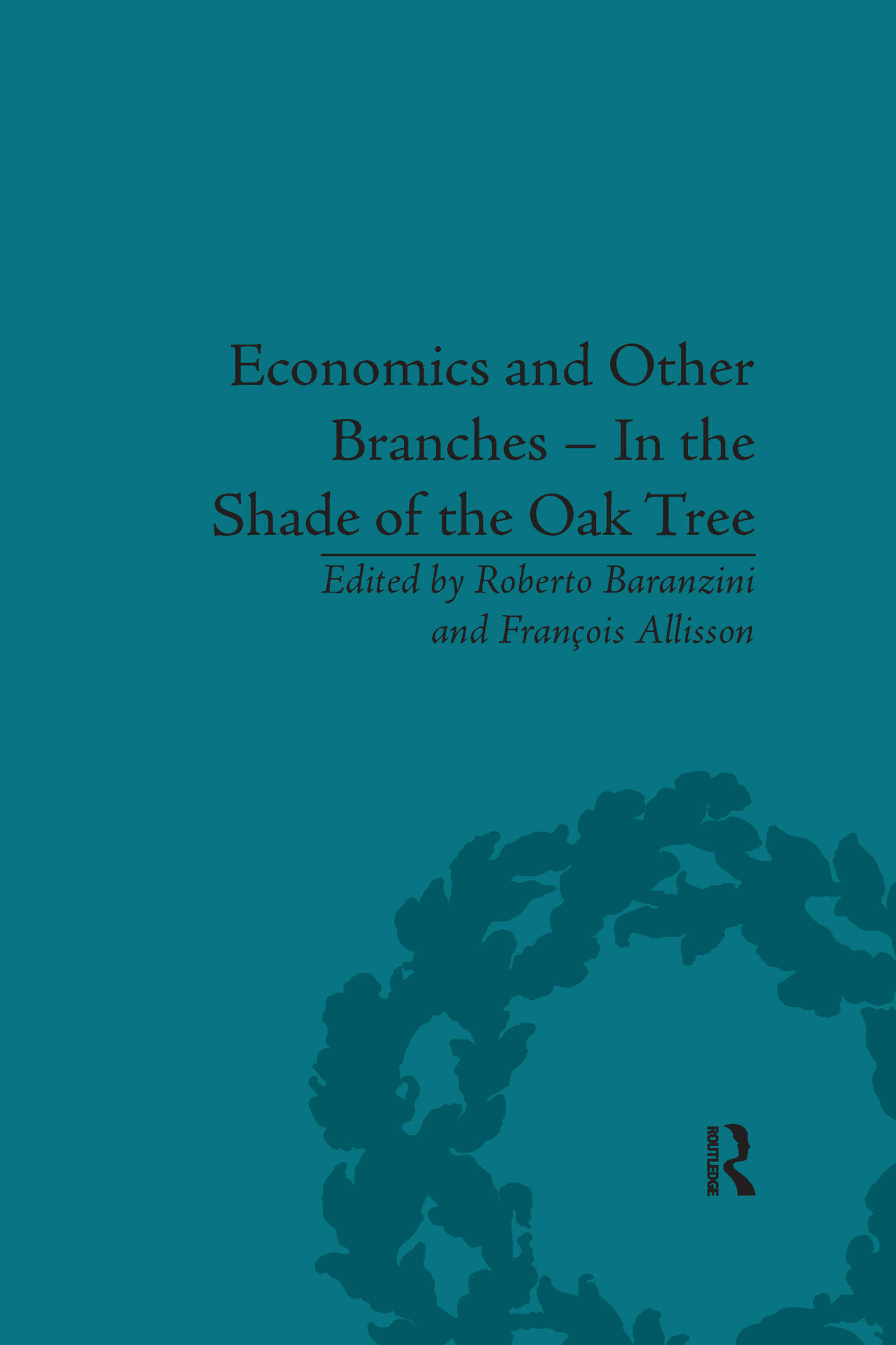 Economics and Other Branches – In the Shade of the Oak Tree