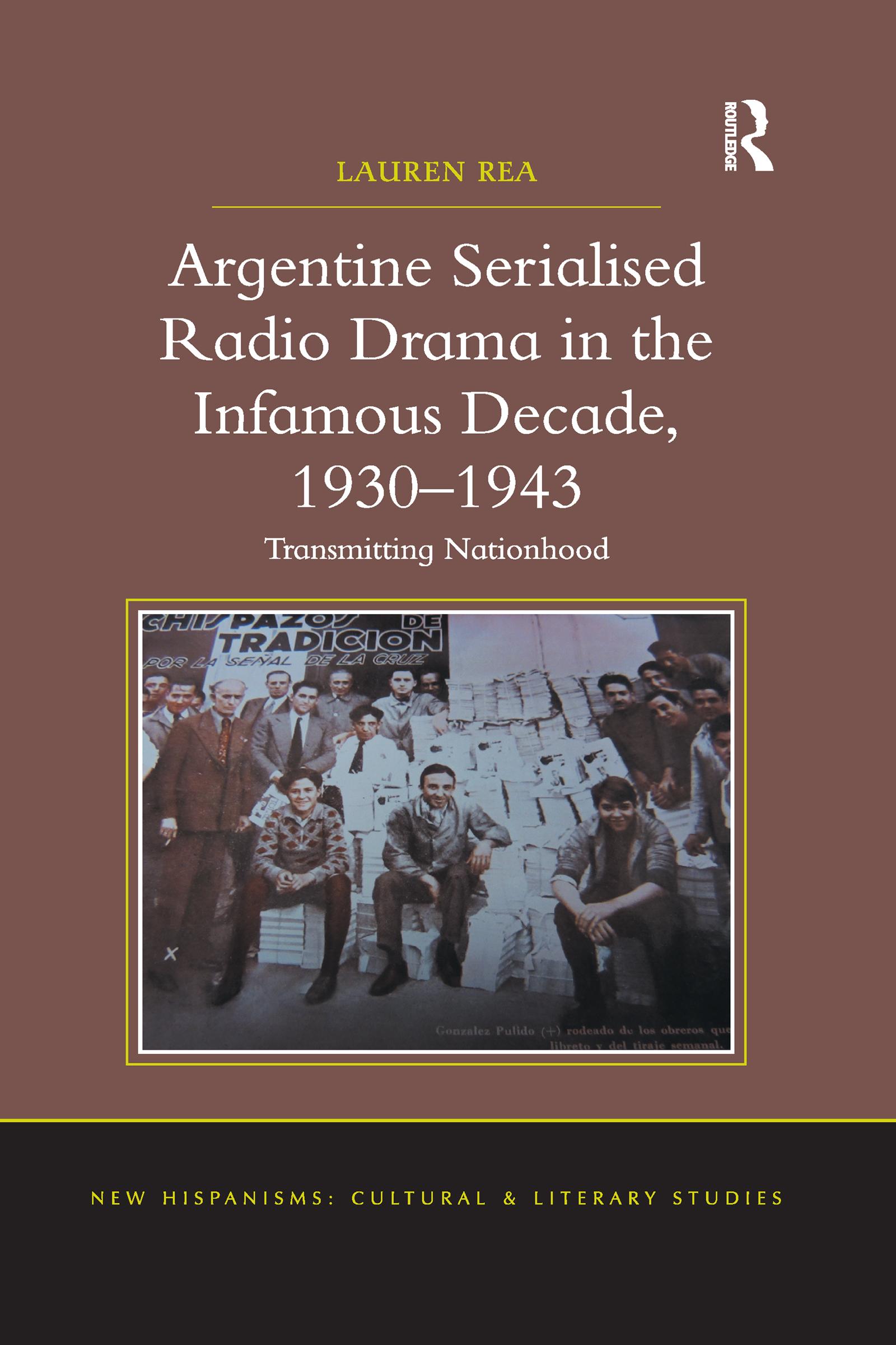 Argentine Serialised Radio Drama in the Infamous Decade, 1930–1943