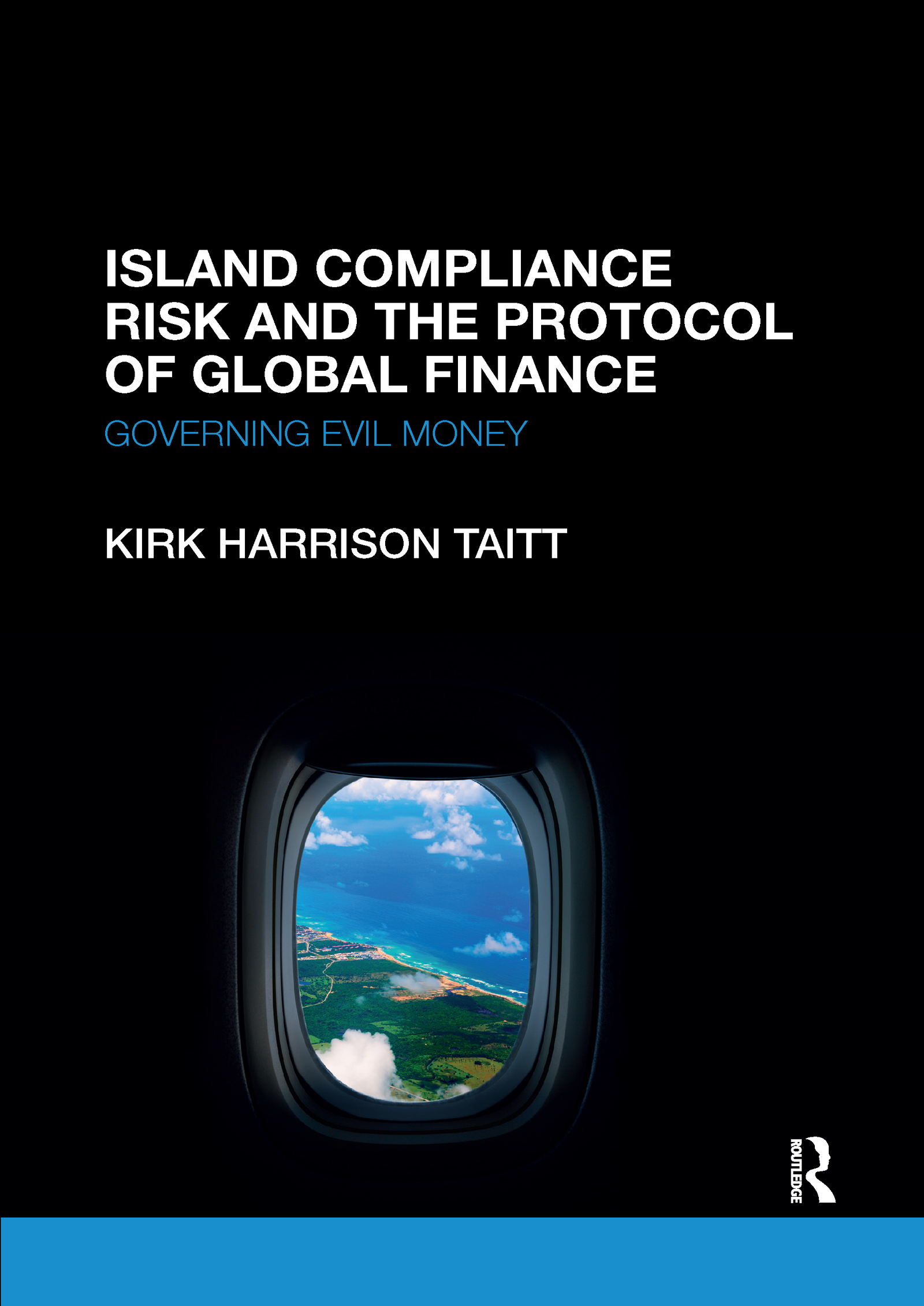 Island Compliance Risk and the Protocol of Global Finance