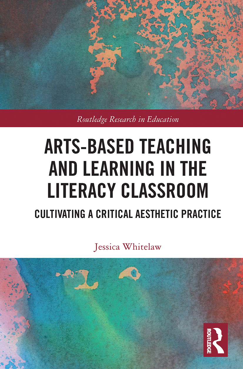 Arts-Based Teaching and Learning in the Literacy Classroom