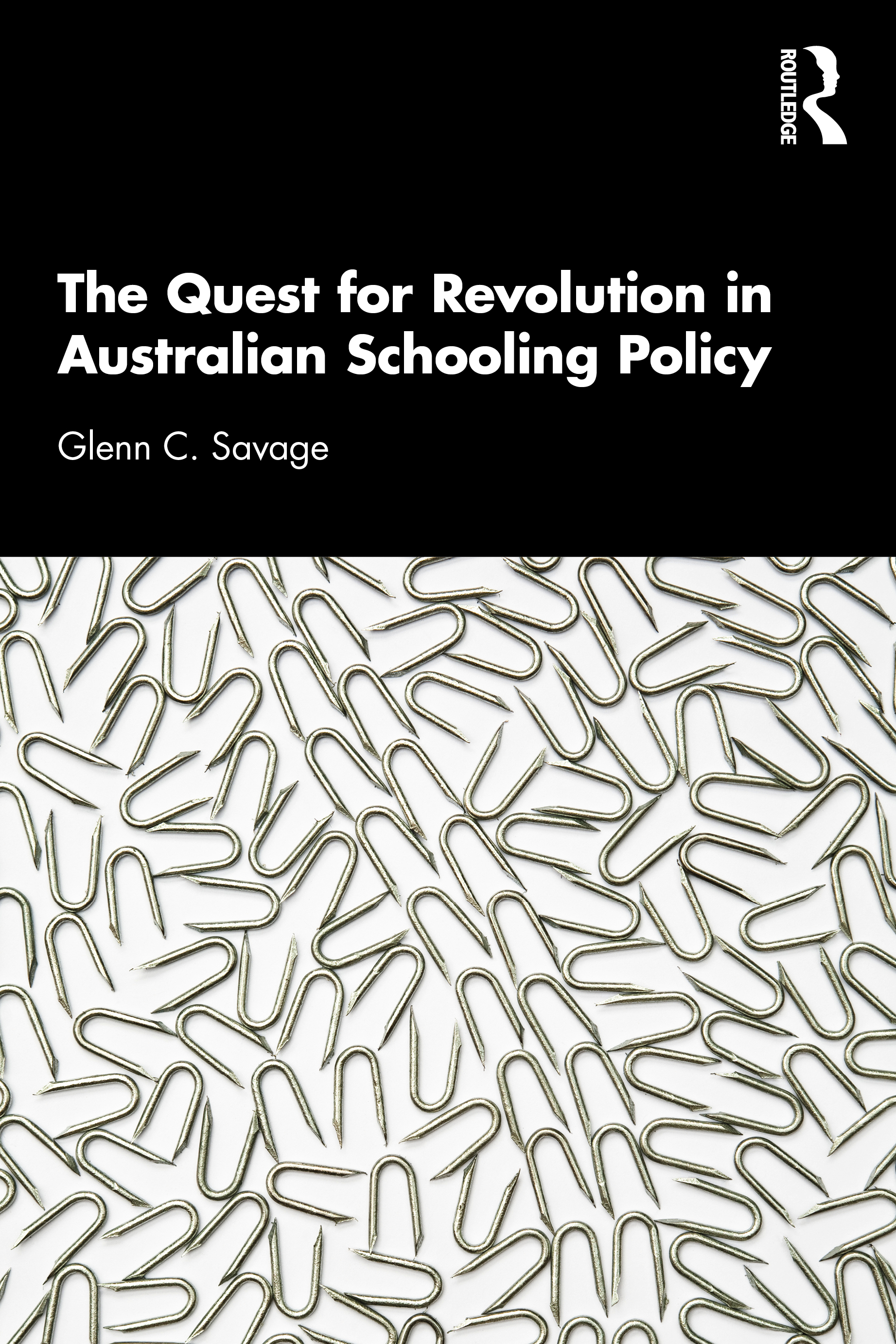 The Quest for Revolution in Australian Schooling Policy