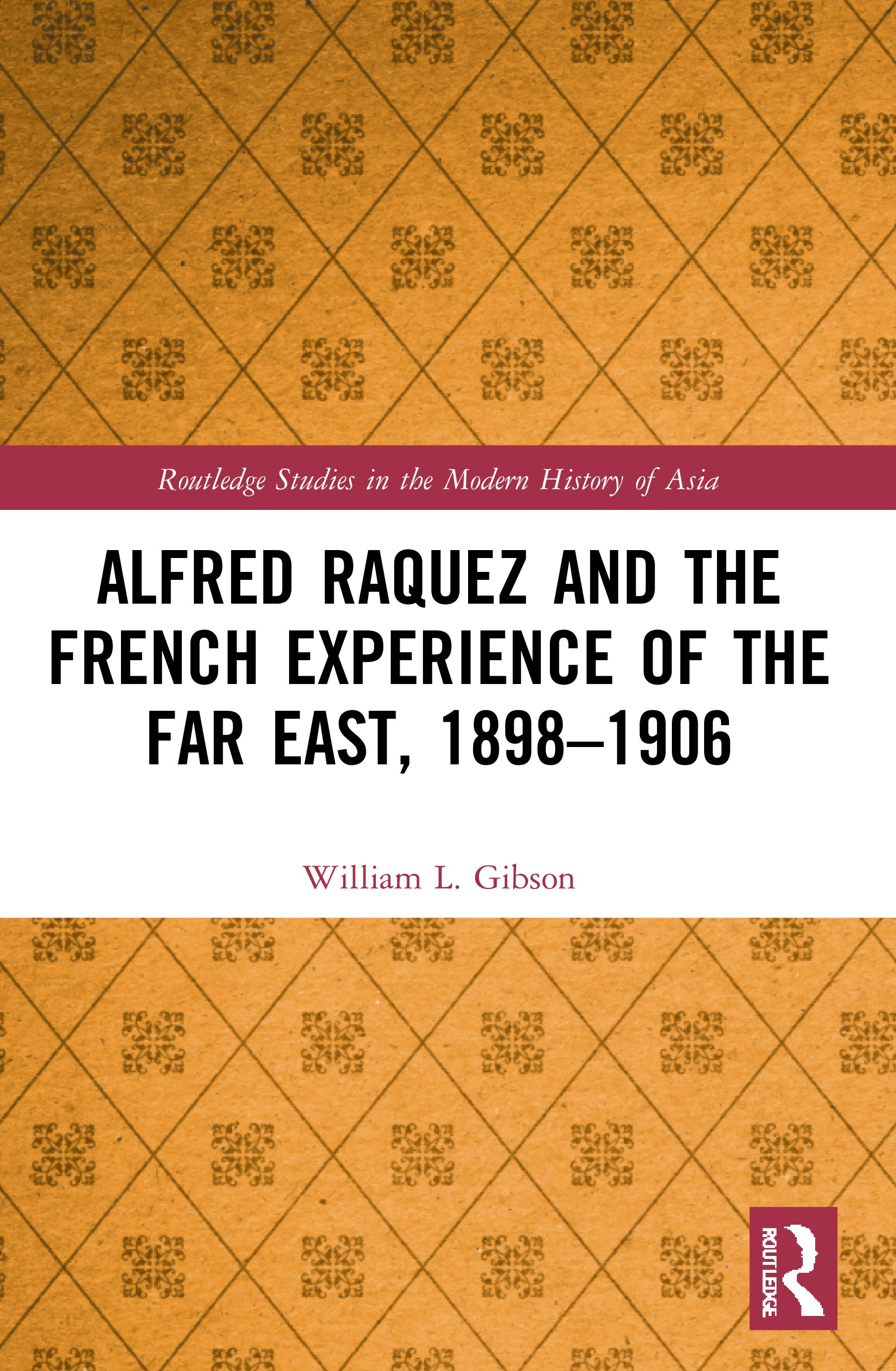 Alfred Raquez and the French Experience of the Far East, 1898–1906