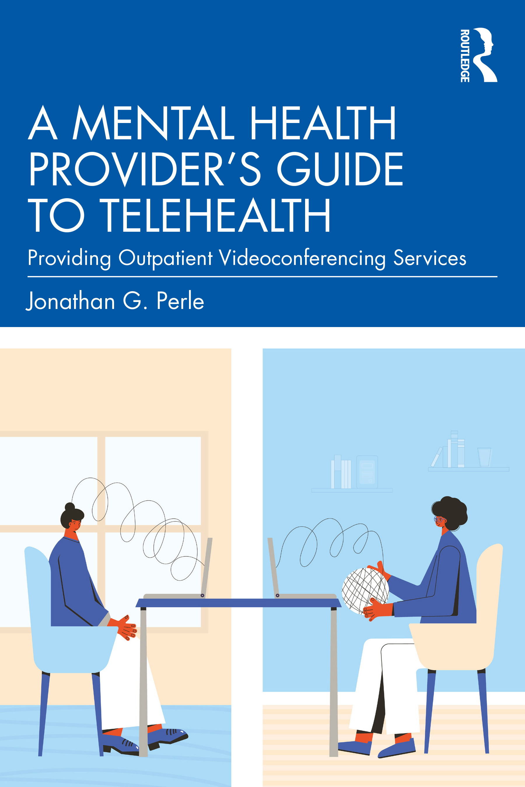 A Mental Health Provider's Guide to Telehealth