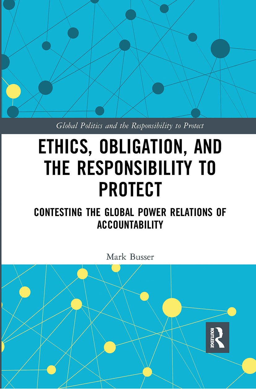 Ethics, Obligation, and the Responsibility to Protect