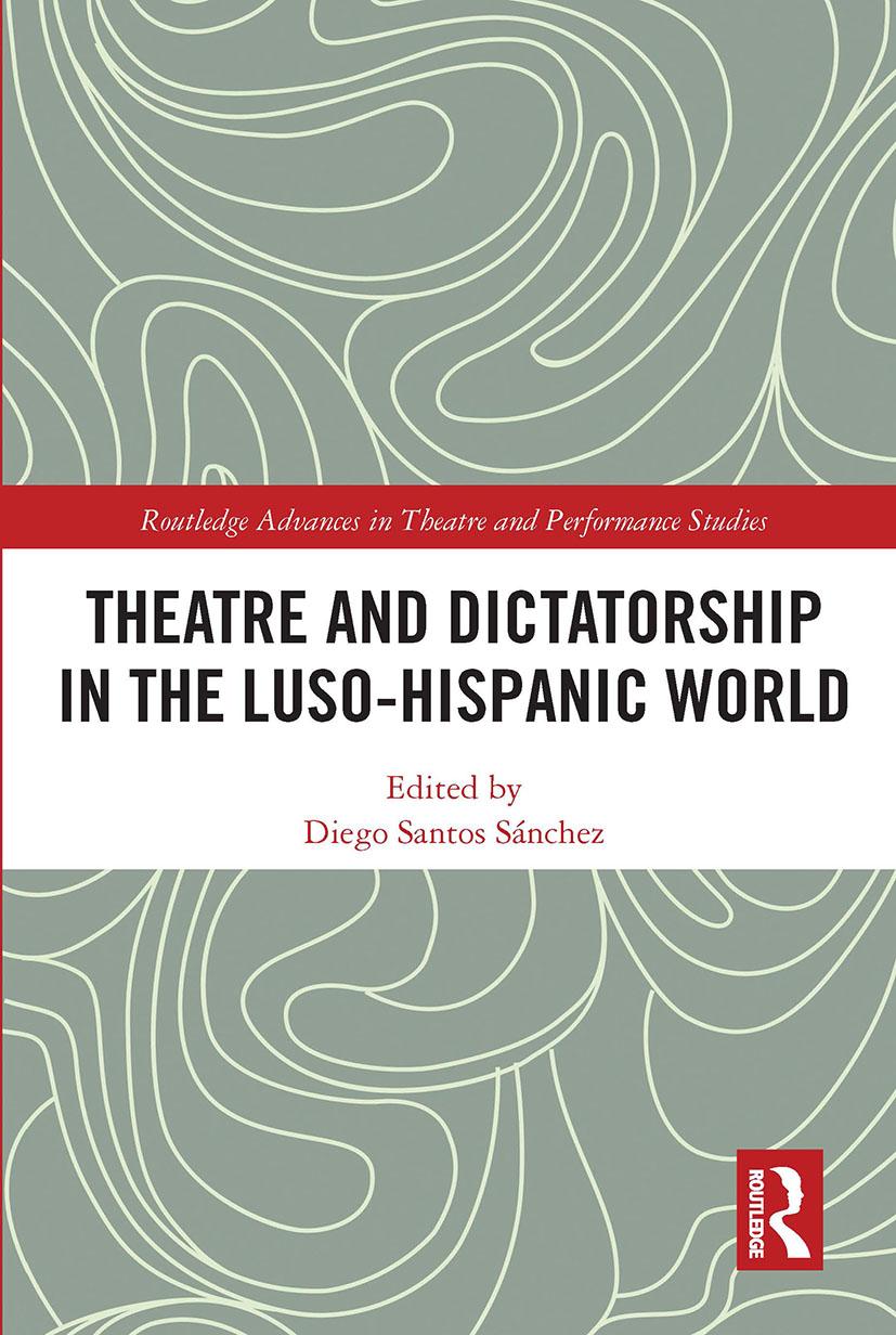 Theatre and Dictatorship in the Luso-Hispanic World