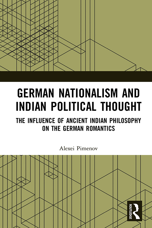 German Nationalism and Indian Political Thought: The Influence of Ancient Indian Philosophy on the German Romantics book cover