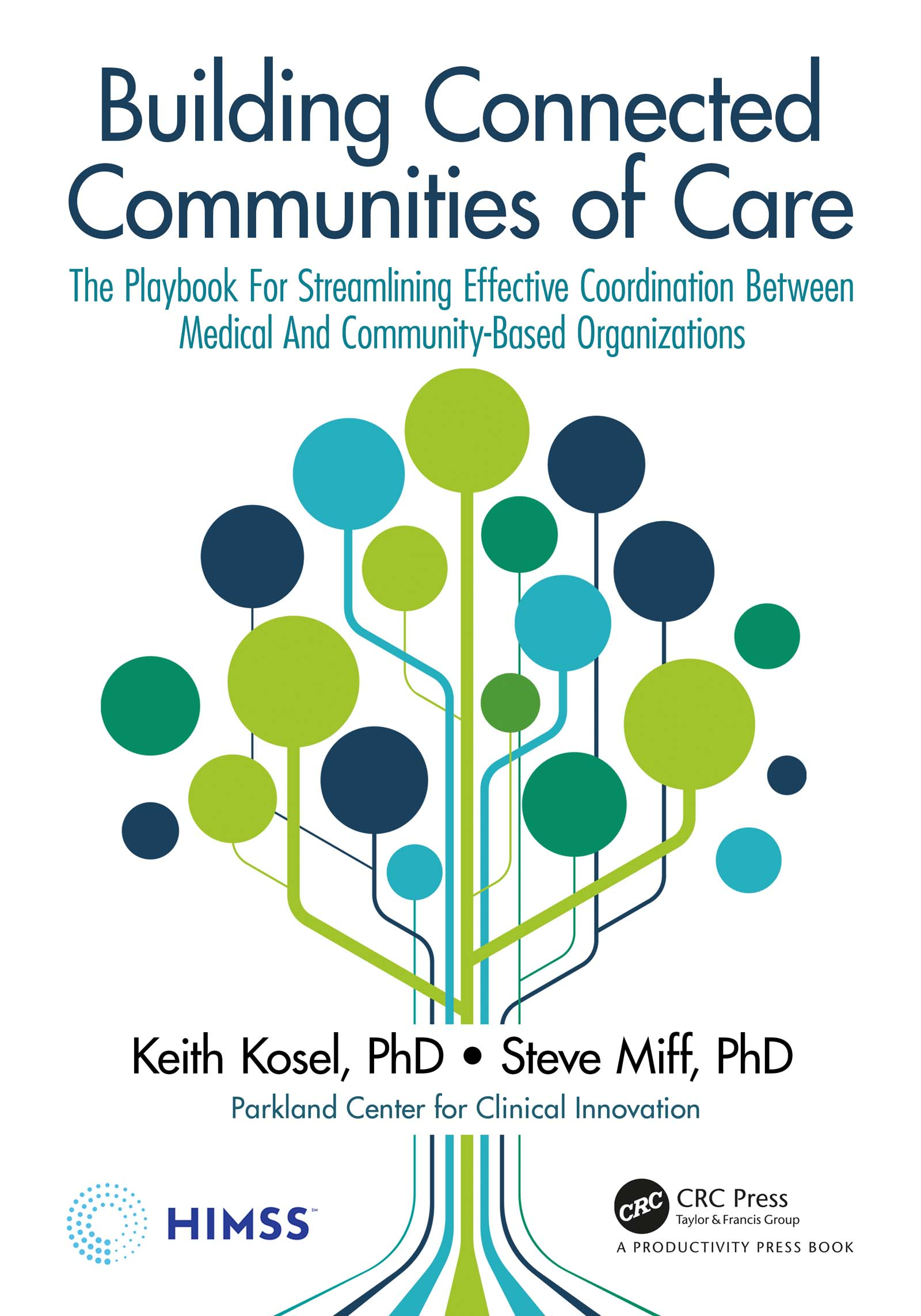 Building Connected Communities of Care: The Playbook For Streamlining Effective Coordination Between Medical And Community-Based Organizations book cover