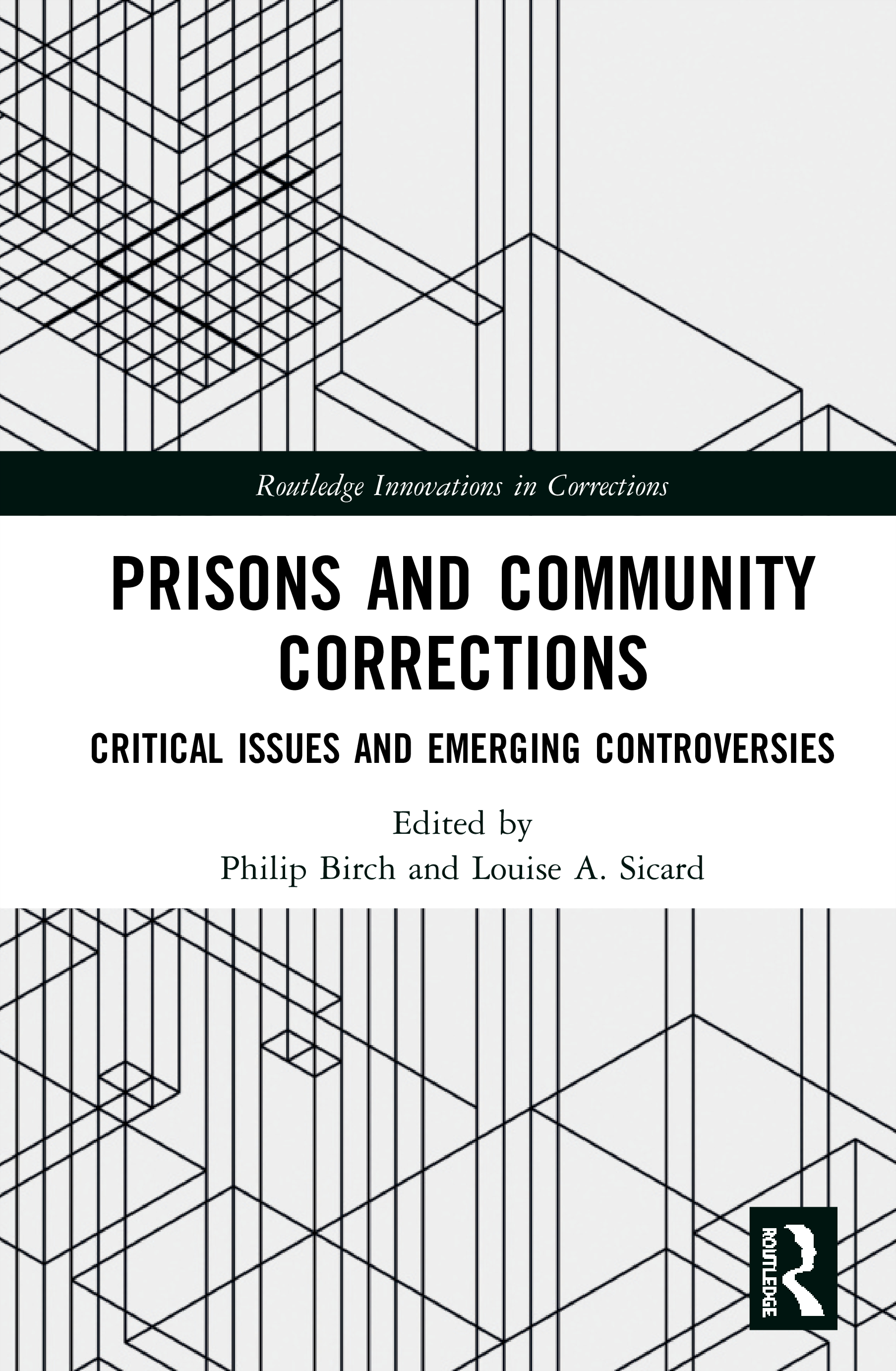 Prisons and Community Corrections: Critical Issues and Emerging Controversies book cover