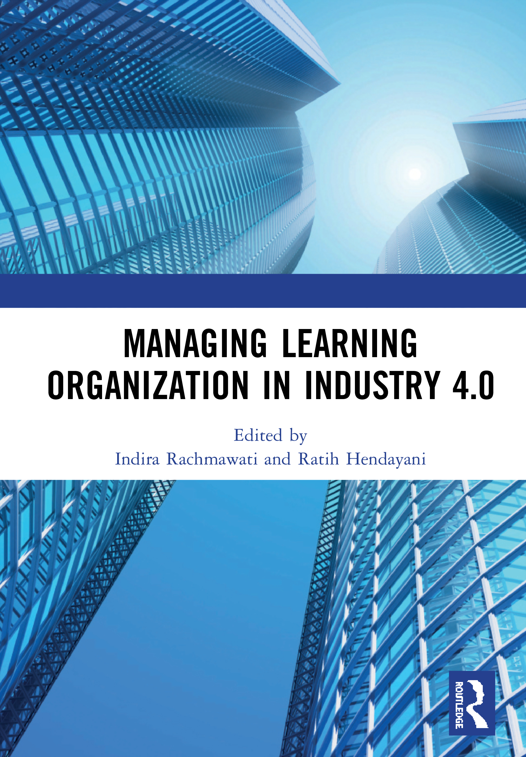 Managing Learning Organization in Industry 4.0: Proceedings of the International Seminar and Conference on Learning Organization (ISCLO 2019), Bandung, Indonesia, October 9-10, 2019, 1st Edition (Hardback) book cover