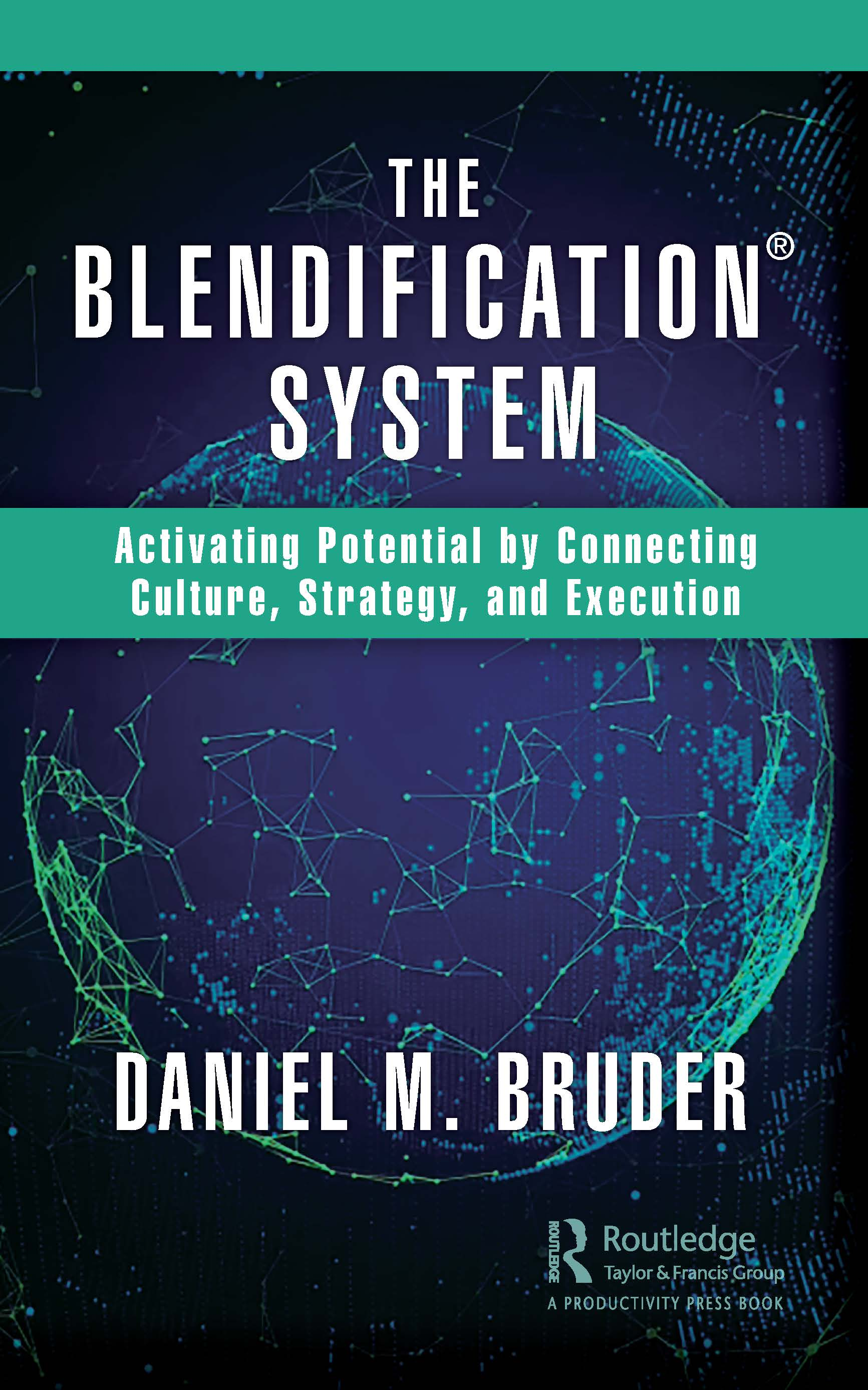 The Blendification System: Activating Potential by Connecting Culture, Strategy, and Execution book cover