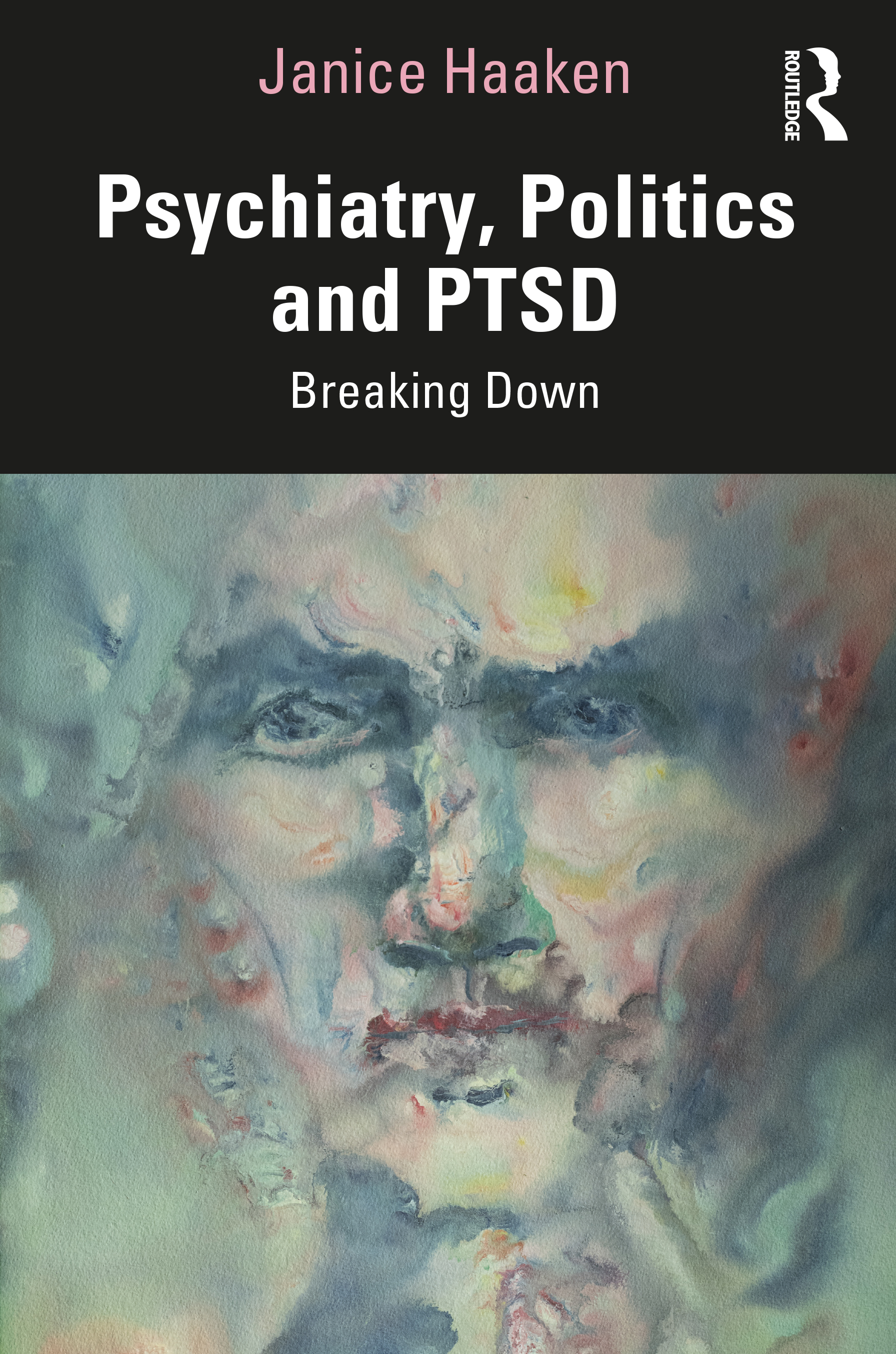 Psychiatry, Politics and PTSD: Breaking Down book cover