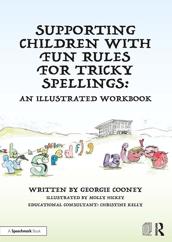 Supporting Children with Fun Rules for Tricky Spellings: An Illustrated Workbook book cover