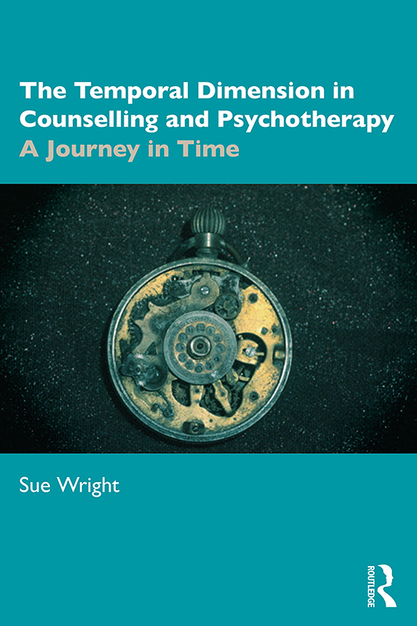 The Temporal Dimension in Counselling and Psychotherapy: A Journey in Time book cover