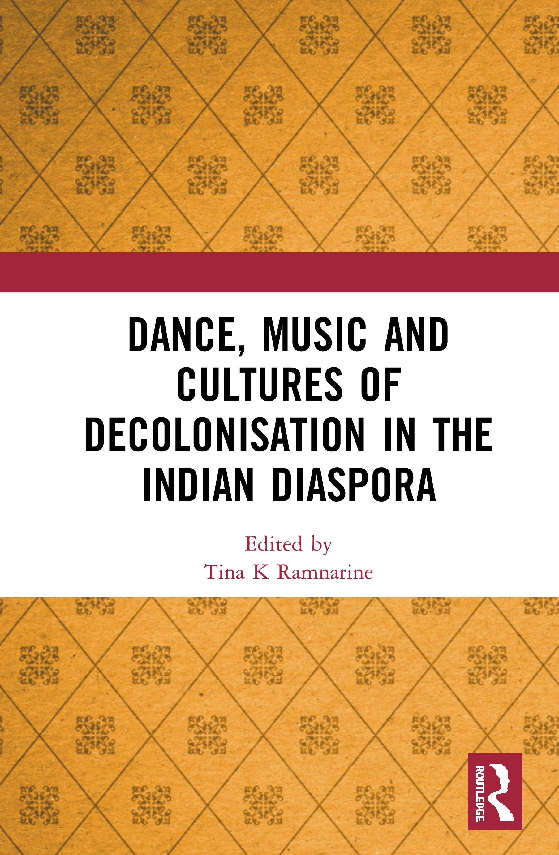 Dance, Music and Cultures of Decolonisation in the Indian Diaspora: 1st Edition (Hardback) book cover