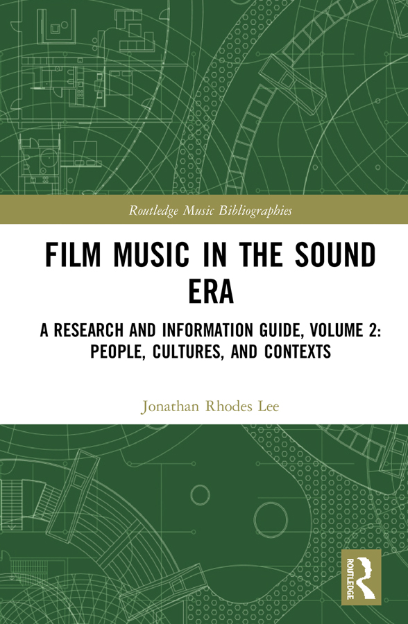 Film Music in the Sound Era: A Research and Information Guide, Volume 2: People, Cultures, and Contexts book cover