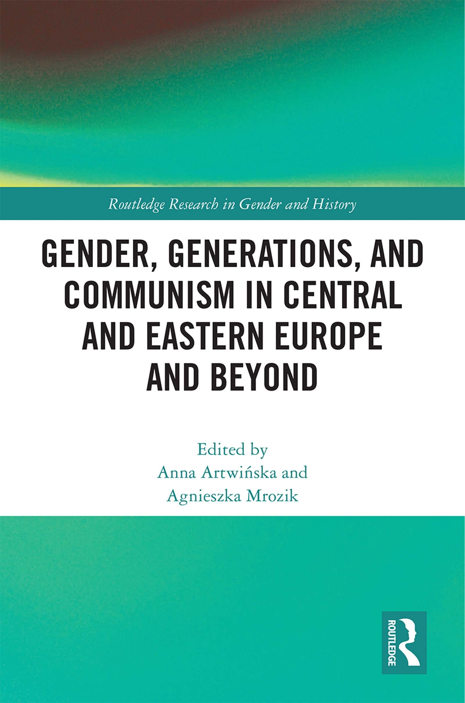 Gender, Generations, and Communism in Central and Eastern Europe and Beyond