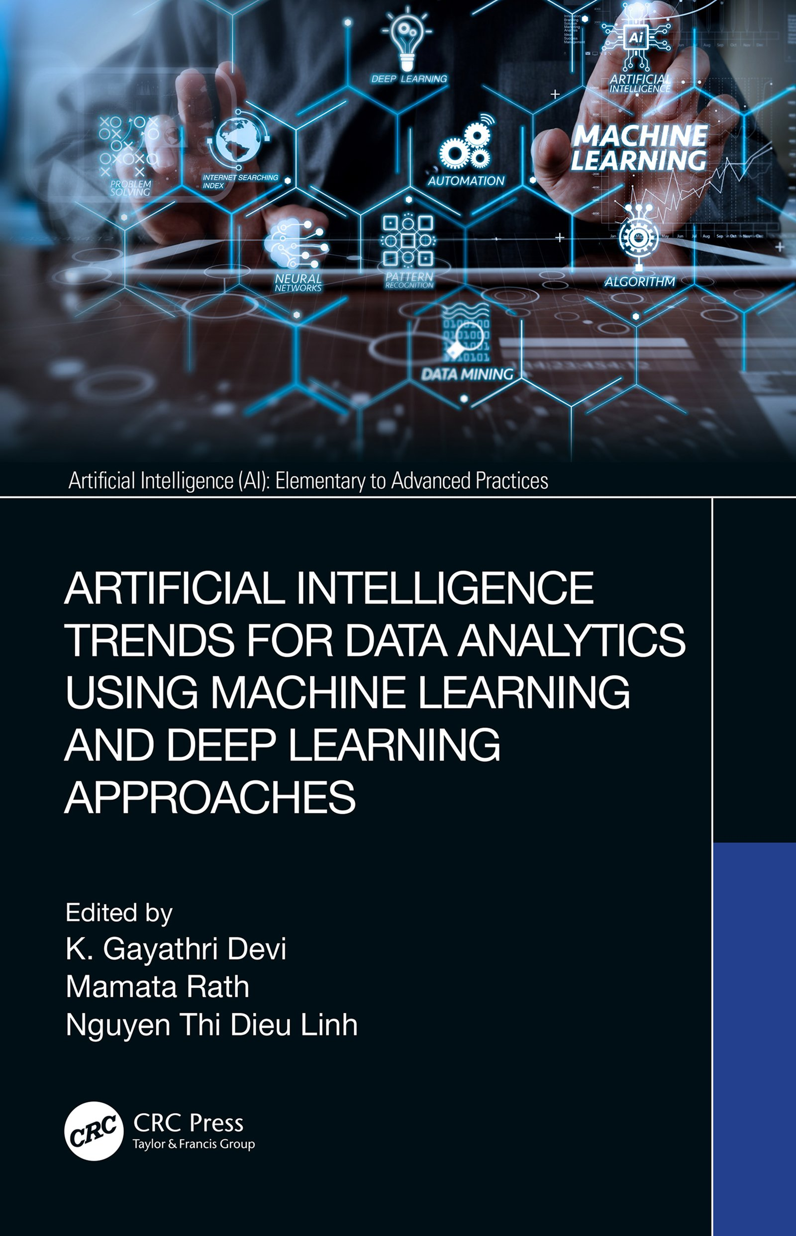Artificial Intelligence Trends for Data Analytics Using Machine Learning and Deep Learning Approaches