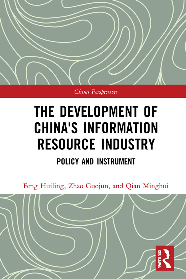 The Development of China's Information Resource Industry: Policy and Instrument book cover