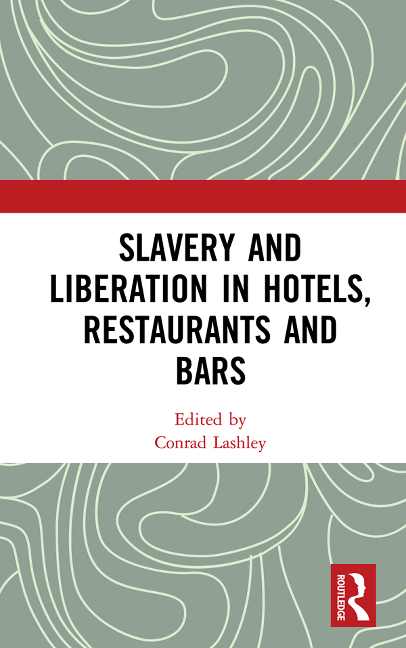 Slavery and Liberation in Hotels, Restaurants and Bars